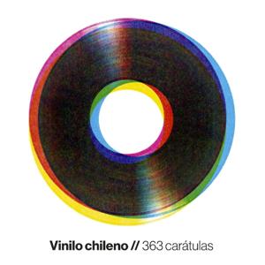 """""""Vinilo chileno, 363 carátulas"""". Disponible en librerías."""